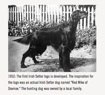 """1952年 最初のアイリッシュセッターのロゴが開発されました。ロゴは実際の犬のアイリッシュセッター、名前が""""Red Mike of Doxmoe.""""がモデルです。"""